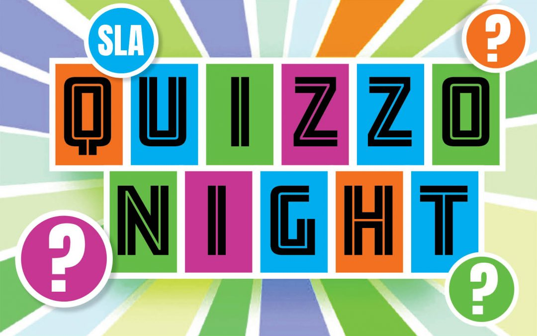 Back by popular demand…SLA Quizzo Night!